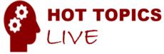 Hot Topics Live